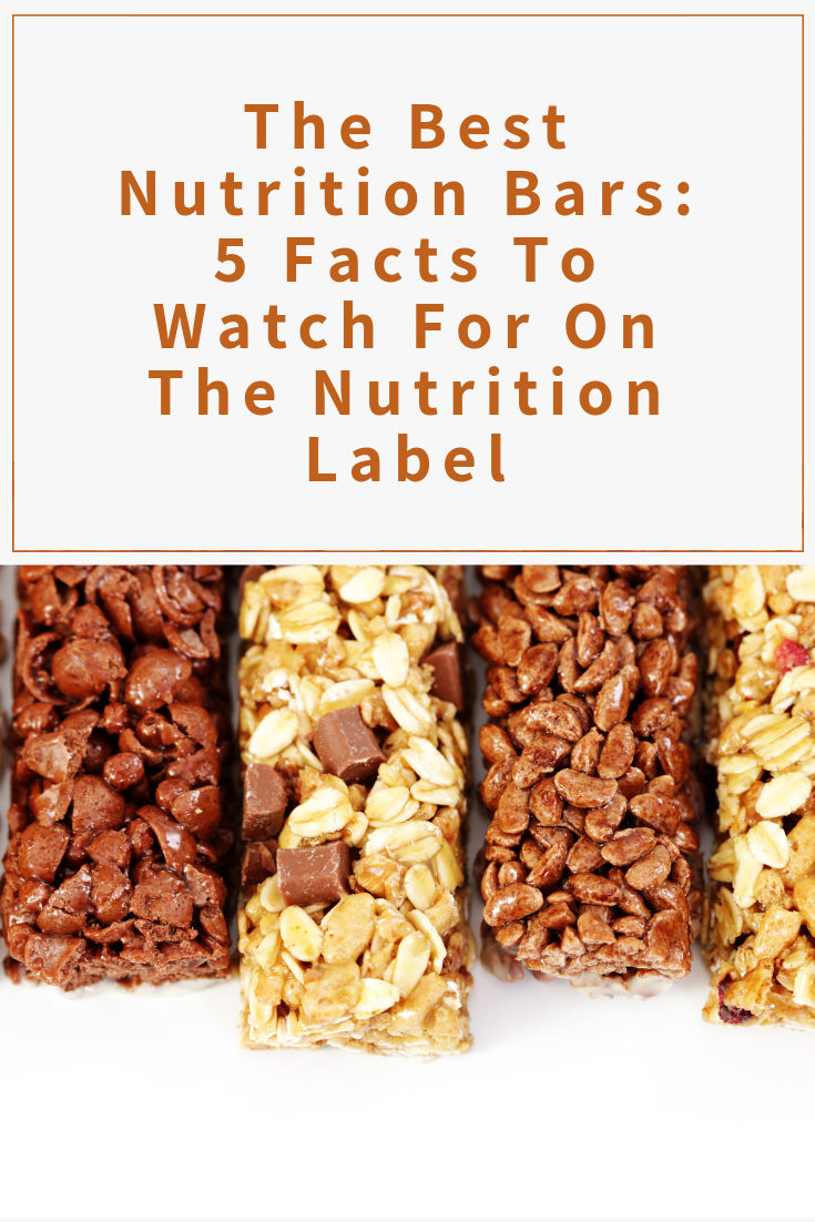 The Best Nutrition Bars: 5 Facts To Watch For On The ...