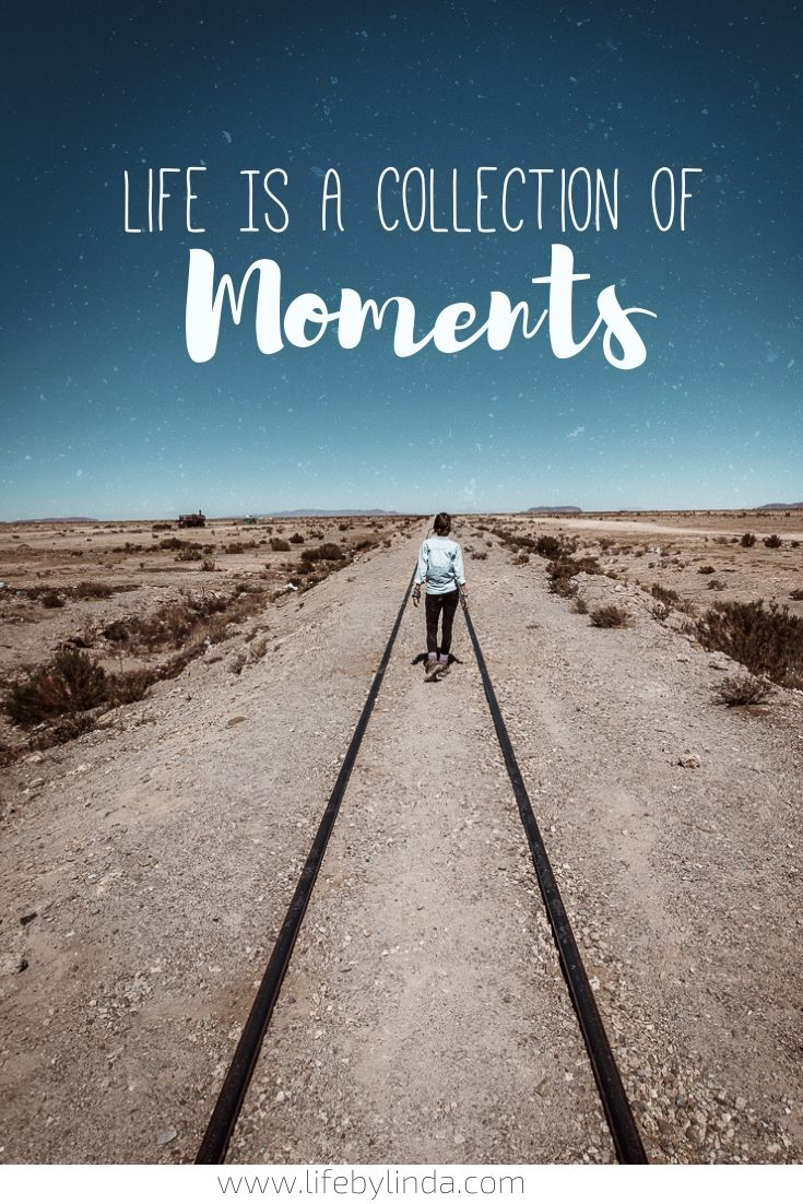 Life is a collection of moments #lifebylinda #travelquotes