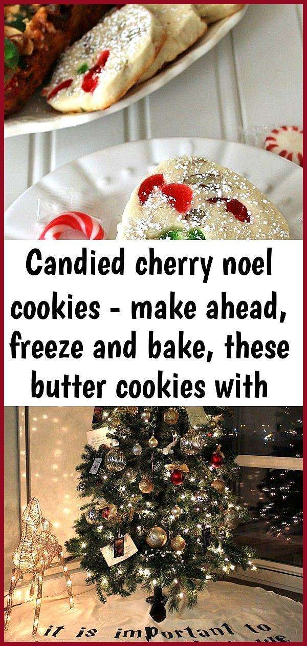 Candied cherry noel cookies make ahead freeze and bake these butter cookies with candied cherr 1 Candied Cherry Noel Cookies Make Ahead Freeze and Bake These butter cooki...
