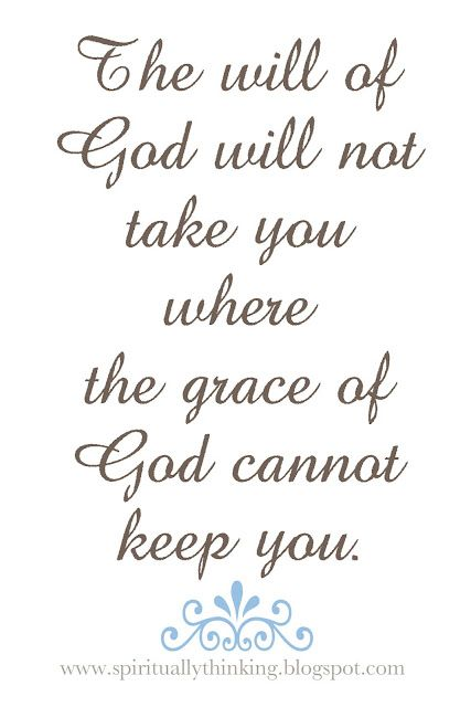 God S Will Grace Inspirational Words Spiritual Quotes Quotes