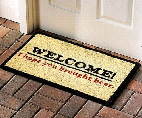I Hope You Brought Beeru201d Front Door Mat. Change The Wording