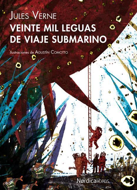 Agustin Comotto Para Nordica Libros Veinte Mil Jules Verne Julio Verne