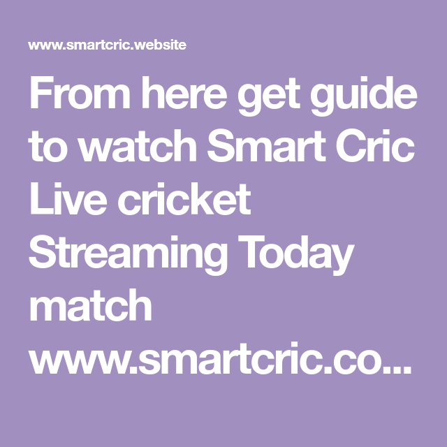 From Here Get Guide To Watch Smart Cric Live Cricket Streaming Today Match Www Smartcric Com Smart Cricket Live Cricket Streaming Live Cricket Tv Live Cricket