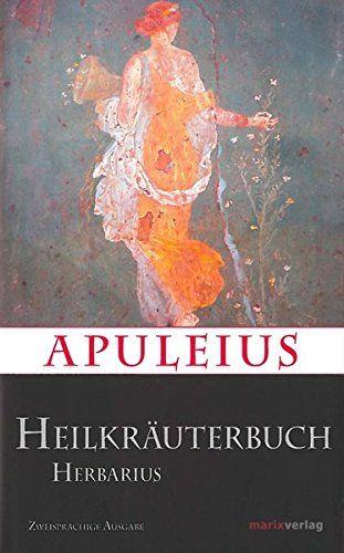 Apuleius´ Heilkräuterbuch / Apulei Herbarius (Kleine Hist... https://www.amazon.de/dp/3737409994/ref=cm_sw_r_pi_dp_0ycFxbZ70Y3GX