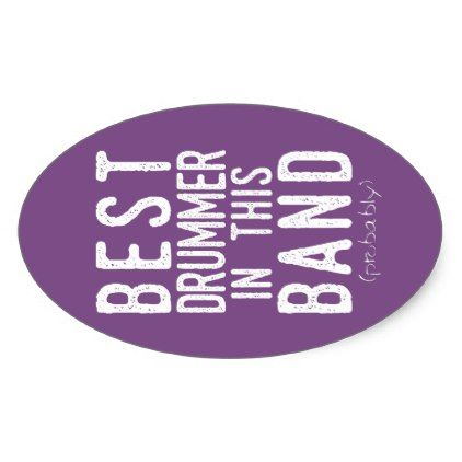 Best Drummer (probably) (wht) Oval Sticker - metal style gift ideas unique diy personalize