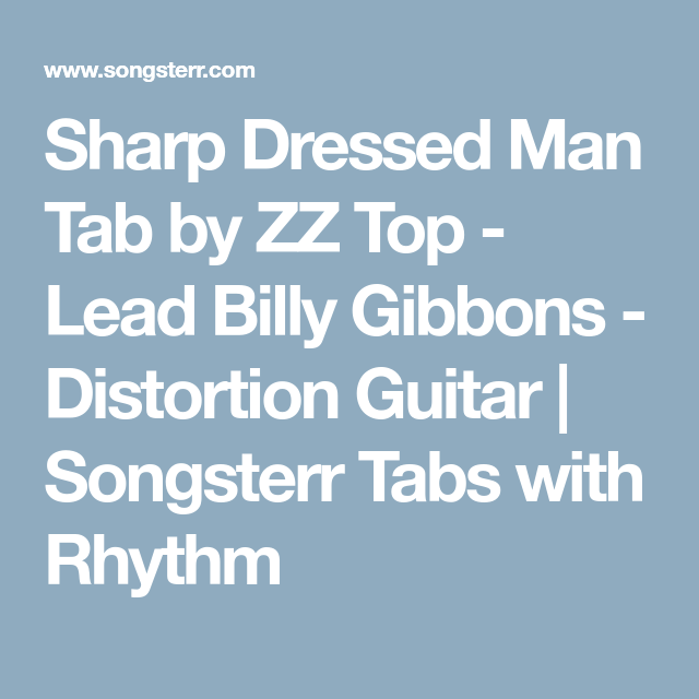 Sharp Dressed Man Tab By Zz Top Lead Billy Gibbons Distortion