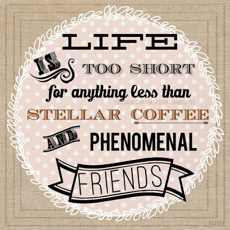 Quotes About Coffee And Friendship Gorgeous View Source Image  Coffee  The Essence Of Existence  Pinterest
