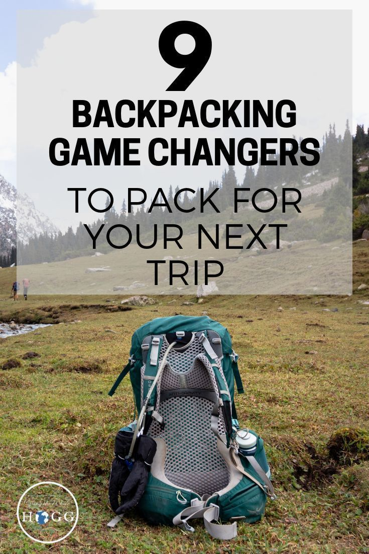9 Backpacking Game Changers To Pack For Your Next Trip