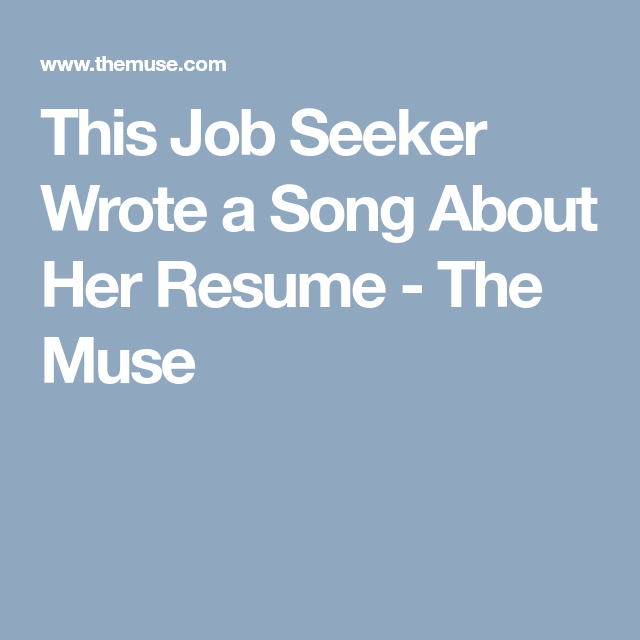 This Job Seeker Wrote A Song About Her Resume
