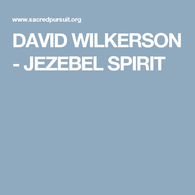 DAVID WILKERSON - JEZEBEL SPIRIT | Jezebel Spirit | Jezebel