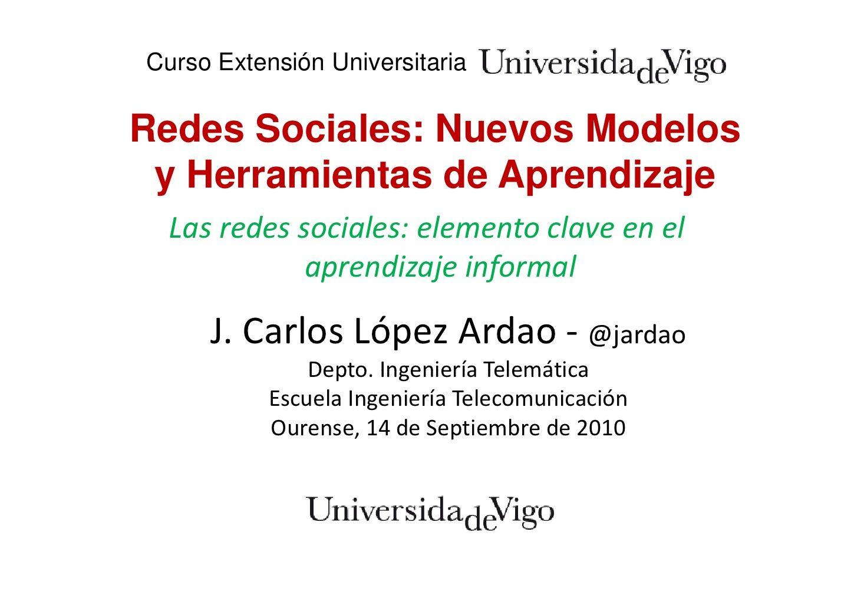 las-redes-sociales-elemento-clave-en-el-aprendizaje-informal by J.Carlos Lopez-Ardao via Slideshare