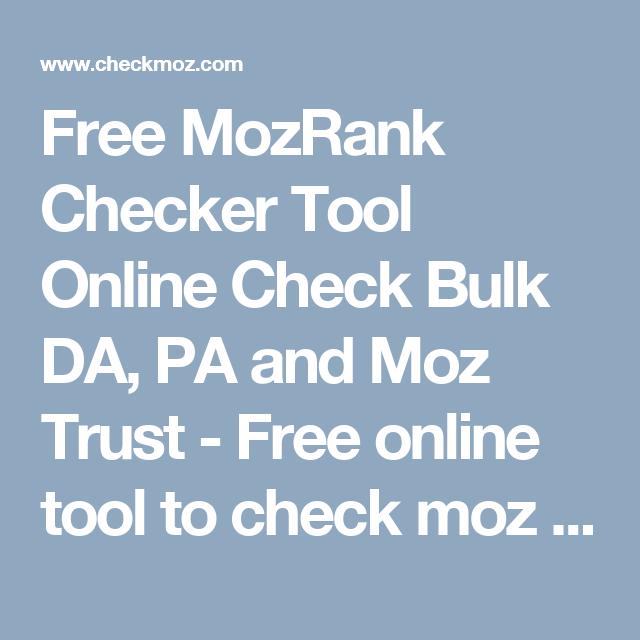 Free Mozrank Checker Tool Online Check Bulk Da Pa And Moz Trust