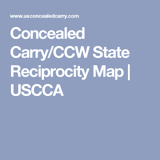 Concealed Carry/CCW State Reciprocity Map   USCCA   Hand guns ...