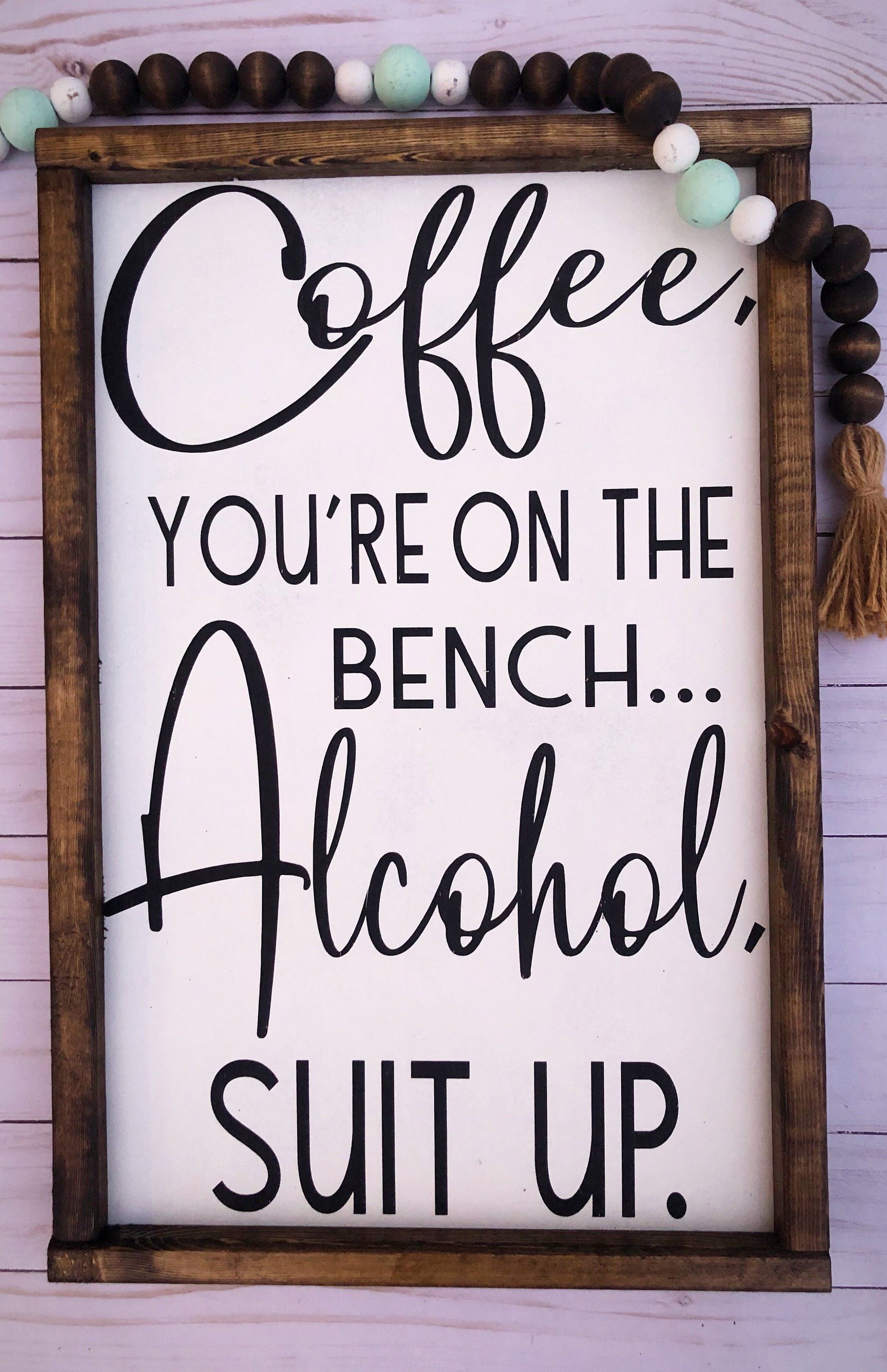 Photo of Signs With Quotes | Farmhouse Decor | Alcohol Coffee | Farmhouse Signs | Signs For Home | Funny Signs | Gift for Him | Man Cave Decor