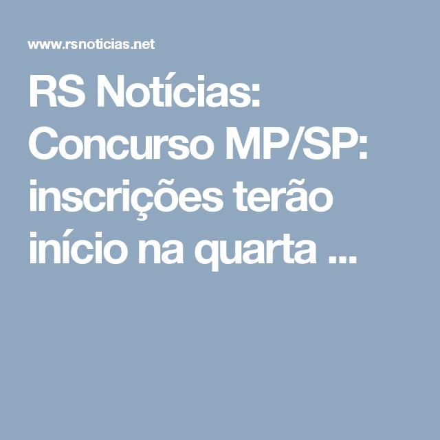 RS Notícias: Concurso MP/SP: inscrições terão início na quarta ...