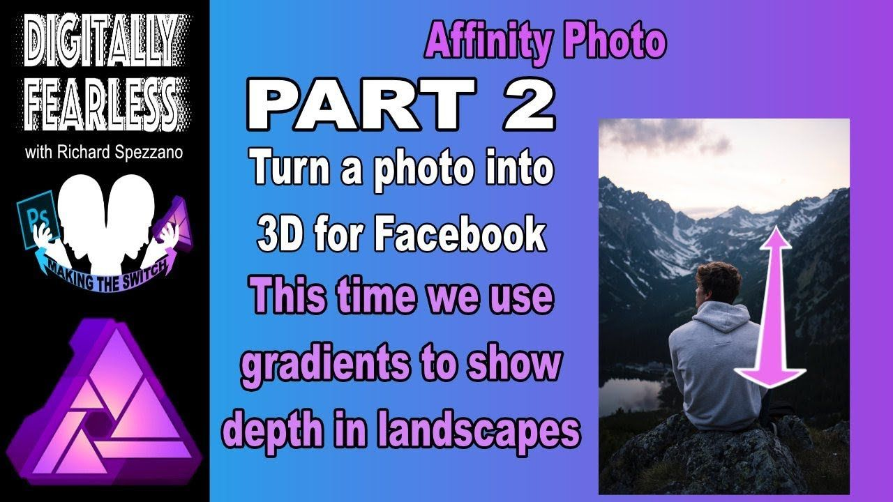 3d Facebook Photos Part 2 For Landscape Photos You Need To Use A Gradient In Affinity Photo Youtube