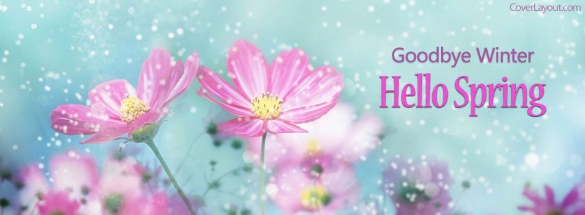 Spring Accommodation Facebook Covers: Goodbye Winter Hello Spring Facebook Cover Coverlayout.com