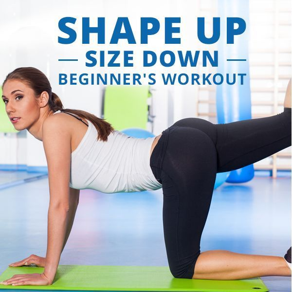 Shape Up Size Down Beginner S Workout Workout For Beginners Exercise Workout
