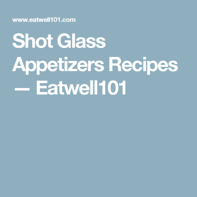 Shot Glass Appetizers Recipes — Eatwell101