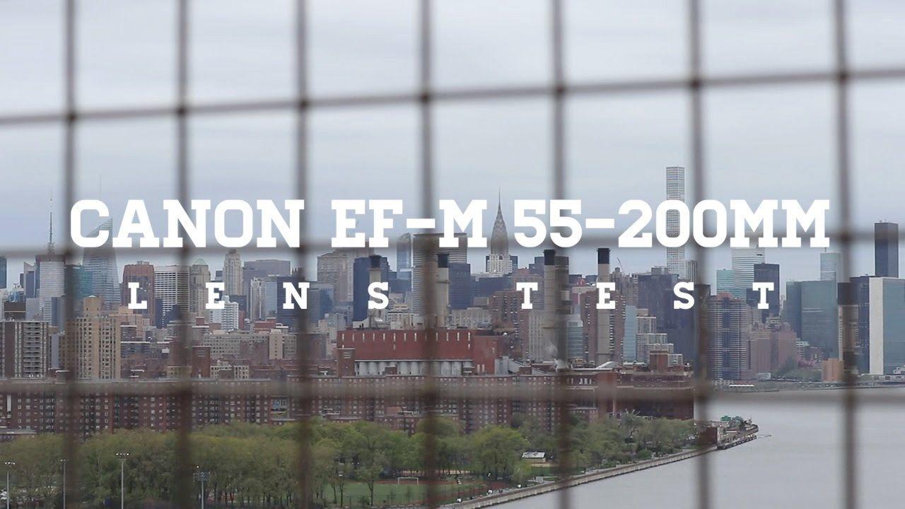 Canon Ef M 55 200mm Lens Test Canon Ef M 55 200 Is Stm Lens Canonefmlens Efm Canonefmlenses Canonefm Efmcanon Canonefmmountlens Lens Test Canon Ef Canon