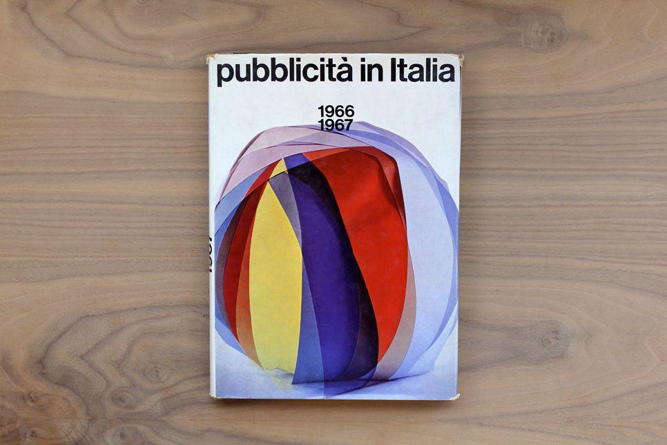 Pubblicita in Italia 1966- 67 http://graineditshop.com/collections/design-illustration/products/pubblicita-in-italia-1966-67