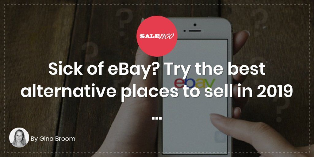 Sick Of Ebay Try The Best Alternative Places To Sell In 2020