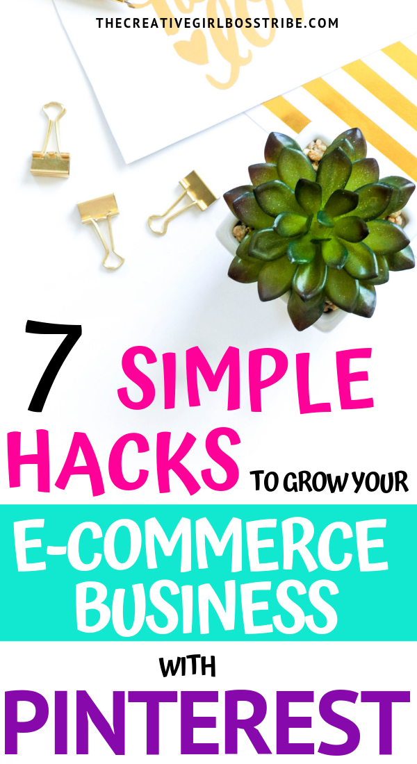 7 Ways To Use Pinterest To Grow Your E Commerce Business Ecommerce E Commerce Business Ads Creative