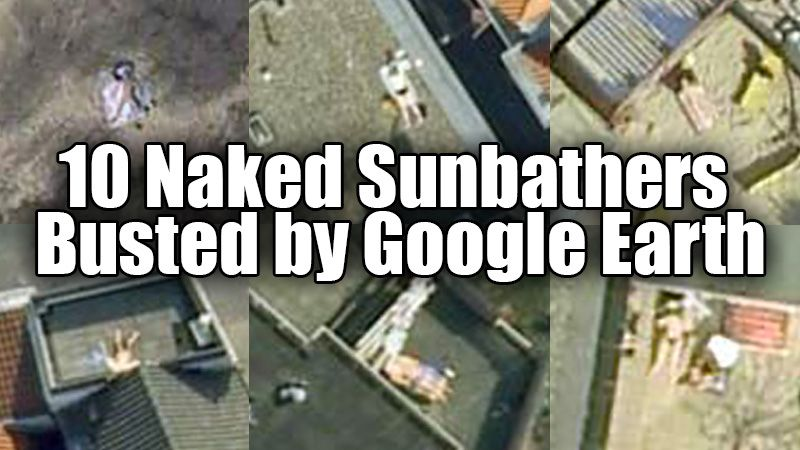 People caught naked on google earth