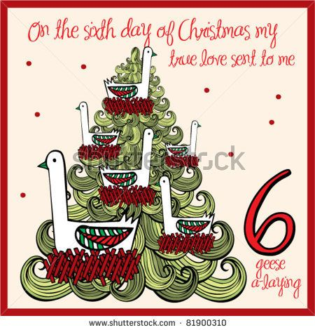 12 days of Christmas: On the sixth day of Christmas my true love ...