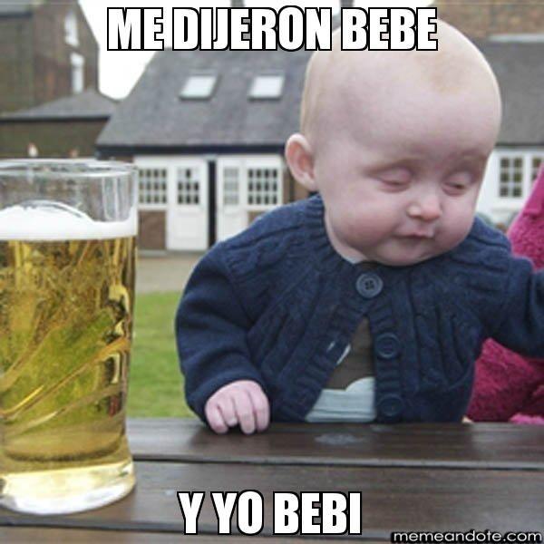 Me Dijeron Bebe Y Yo Bebi Bebe Borracho Memeandote Crea Memes Divertidisimos Y Compartelos Con Tus Humor De Bebe Memes De Bebe Fotos Divertidas De Bebes