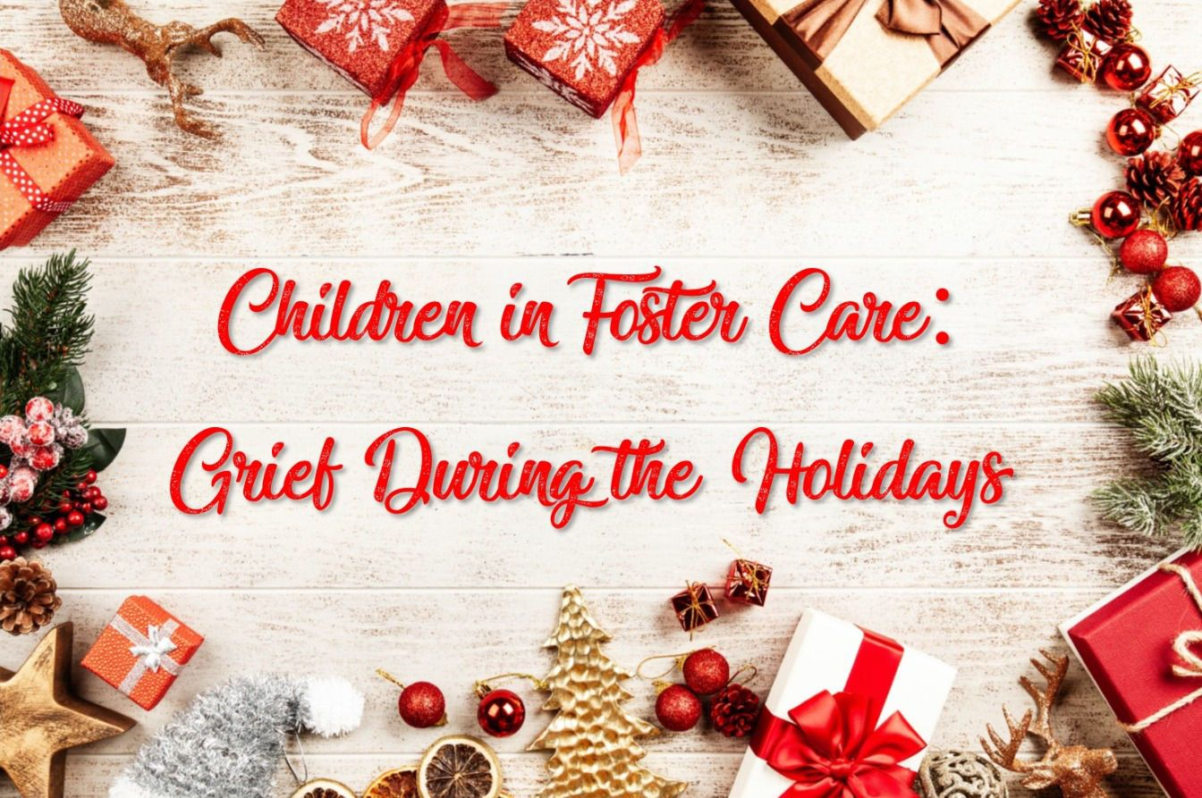 Children in Foster Care Grief During the Holidays