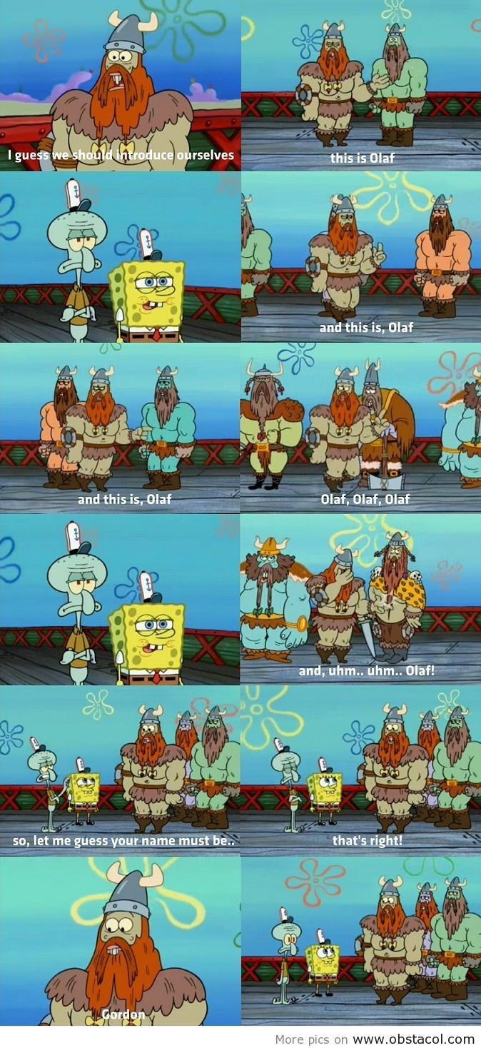 Spongebob and squidward meet the vikings olaf olaf olaf and just vikings being vikings