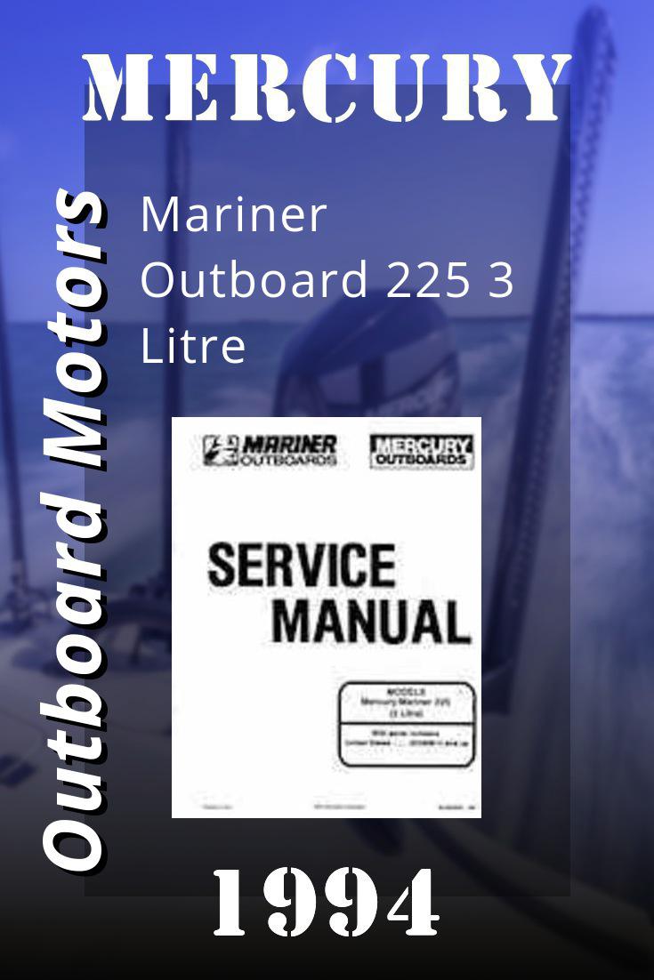 1994 Mercury Mariner Outboard 225 3 Litre Service Manual 90 822900 194 Outboard Mercury Outboard Marines