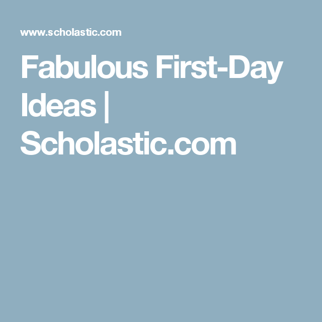 Fabulous First-Day Ideas | Scholastic.com