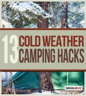 13 Cold Weather Camping Hacks Helpful Tips That Are Borderline Genius By Survival Life