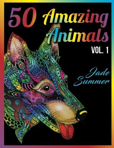 50 Amazing Animals An Adult Coloring Book With Animal Mandala Designs And Stress Relieving Patterns For