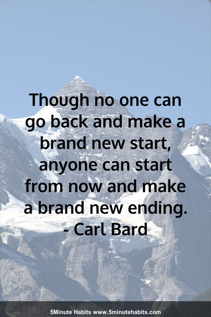 Though no one can go back and make a brand new start