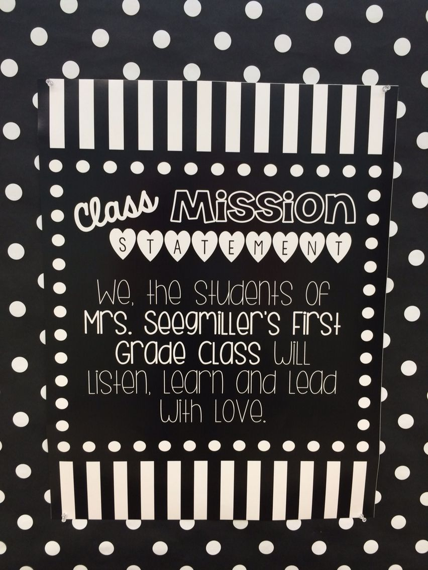 Class Mission Statement Black And White Classroom First Grade