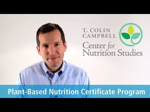 Plant-Based Nutrition Certificate - T. Colin Campbell Center ...