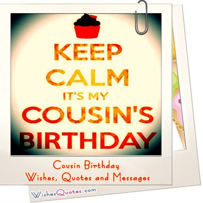 Birthday Messages For Your Awesome Cousin Quotes Pinterest Zitate