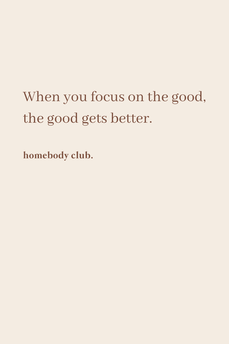 """LIFE QUOTES   NgLp Design shares words for living: """"When you focus on the good, the good gets better."""" — The Homebody Club, Modern Mindfulness for Women   A space for modern mindfulness and wellbeing, to encourage self reflection and inspired action. / words, words of wisdom, words to live by, quotes, sayings, self-love, well-being, love, happiness, inspirational quotes, journey, self development, me quotes /// #you #quotestoliveby #focus"""