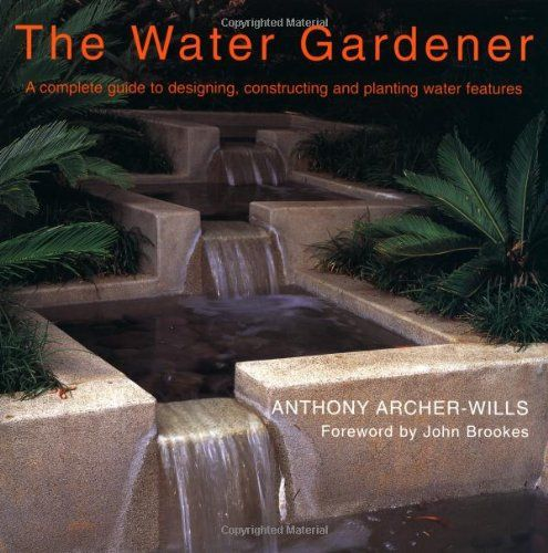 9330008c1881e8d5608933074534b8aa - Anthony Archer Wills Designing Water Gardens