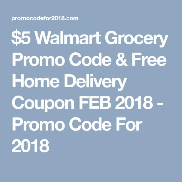 $5 walmart grocery promo code & free home delivery coupon feb 2018 ...