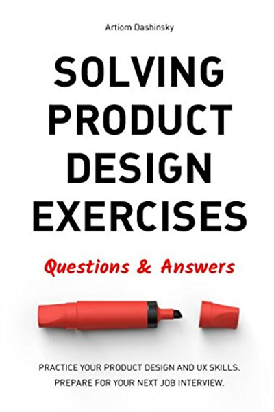 Solving Product Design Exercises Questions Answers By Artiom Dashinsky Independently Published Solving Digital Book Pdf Books
