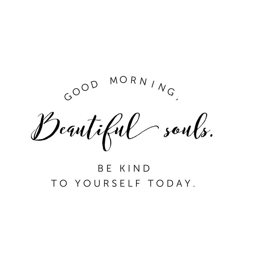 Be Kind To Yourself Beautiful Soul You Are A Treasure Good