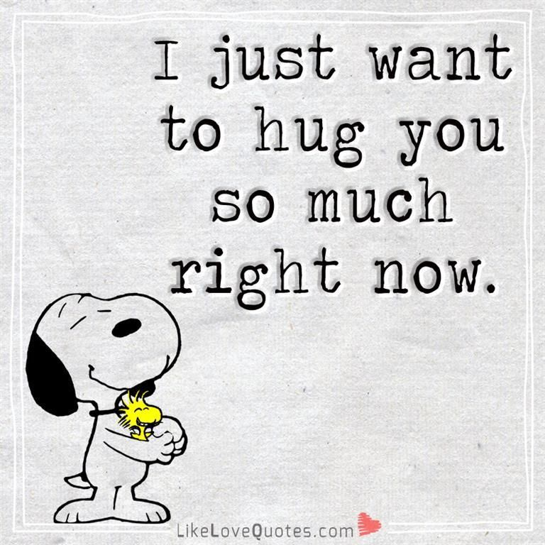 I Just Want To Hug You So Much Right Now Friends Quotes Best Friend Quotes Good Morning Quotes