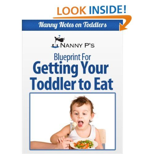 Getting Your Toddler to Eat: A Nanny P Blueprint