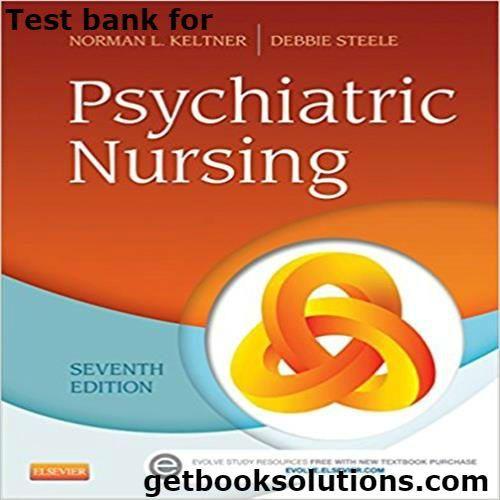 Test Bank For Psychiatric Nursing 7th Edition By Norman L Keltner