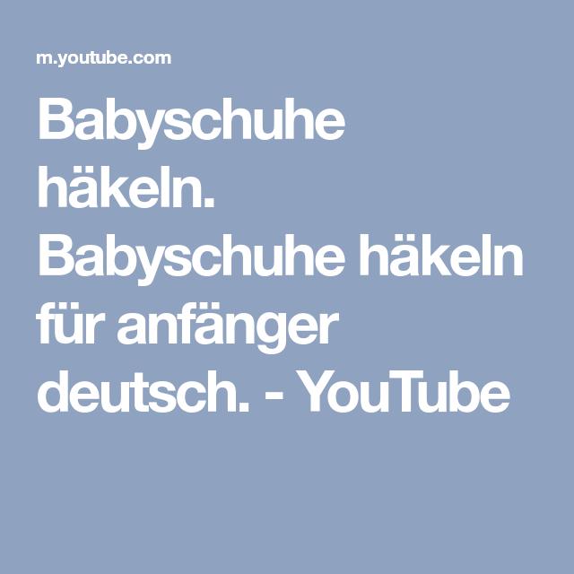 Babyschuhe Häkeln Babyschuhe Häkeln Für Anfänger Deutsch Youtube