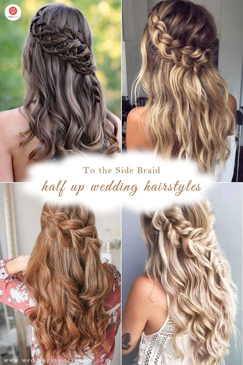 28 Captivating Half Up Half Down Wedding Hairstyles To The Side Braid Hairstyle For Long Hair Or Medium Le Hair Styles Wedding Hair Down Braids For Long Hair